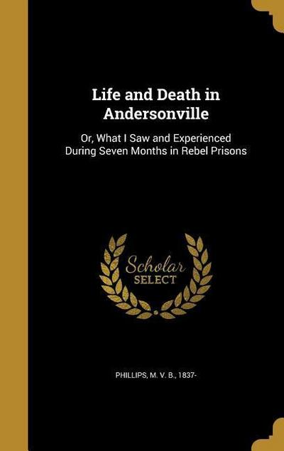 LIFE & DEATH IN ANDERSONVILLE