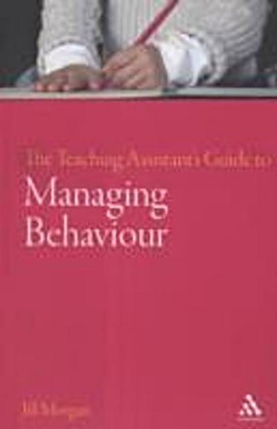 Teaching Assistant's Guide to Managing Behaviour