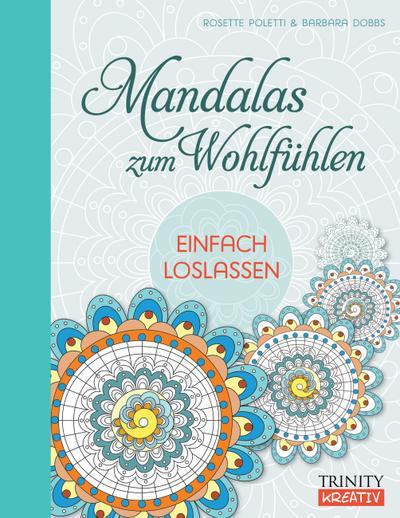 Mandalas zum Wohlfühlen - Einfach loslassen