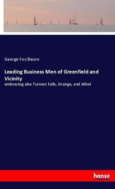 Leading Business Men of Greenfield and Vicinity