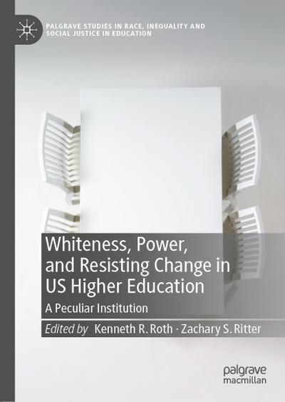 Whiteness, Power, and Resisting Change in US Higher Education