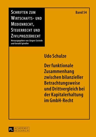 Der funktionale Zusammenhang zwischen bilanzieller Betrachtungsweise und Drittvergleich bei der Kapitalerhaltung im GmbH-Recht