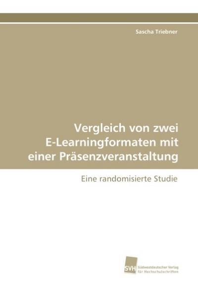 Vergleich von zwei E-Learningformaten mit einer Präsenzveranstaltung
