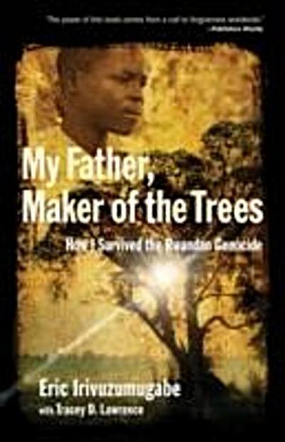 My Father, Maker of the Trees