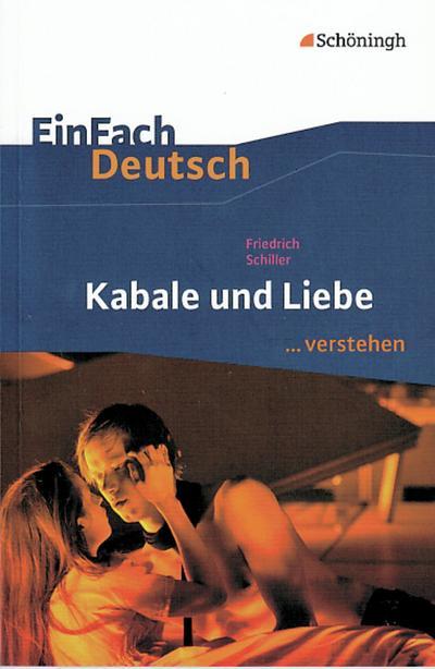 Kabale und Liebe. EinFach Deutsch ...verstehen