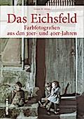 Das Eichsfeld; Farbfotografien aus den 30er-  ...