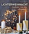Lichterweihnacht; Leuchtende Deko-Ideen selbs ...