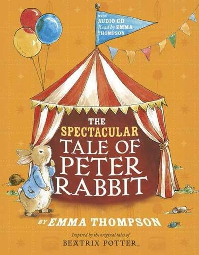 The Spectacular Tale of Peter Rabbit, w. Audio-CD