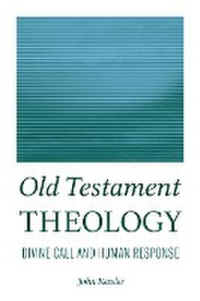 Old Testament Theology: Divine Call and Human Response
