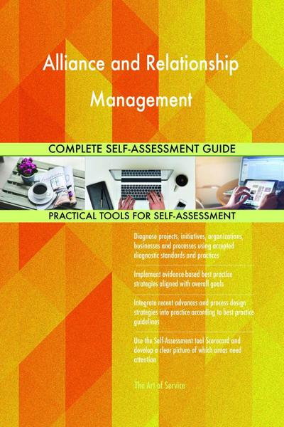 Alliance and Relationship Management Complete Self-Assessment Guide