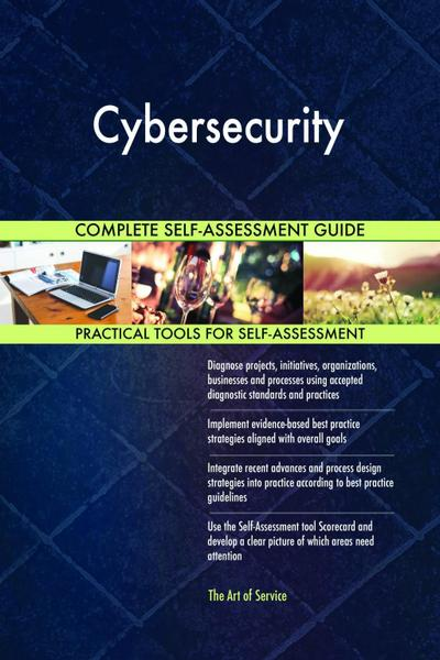 Cybersecurity Complete Self-Assessment Guide