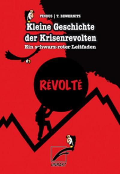 Kleine Geschichte der Krisenrevolten - Ein schwarz-roter Leitfaden