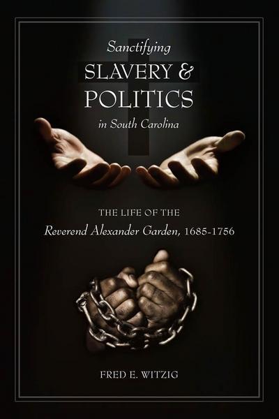 Sanctifying Slavery and Politics in South Carolina