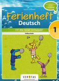 Deutsch Ferienheft 1. Klasse. Volksschule - Fit ins neue Schuljahr