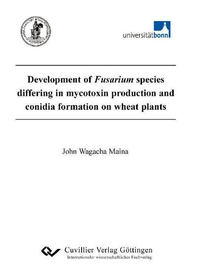 Development of Fusarium species differinh in mycotoxin production and conidia formation on wheat plants