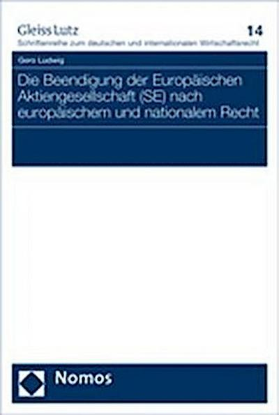 Die Beendigung der Europäischen Aktiengesellschaft (SE) nach europäischem und nationalem Recht