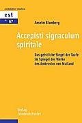 Accepisti signaculum spiritale
