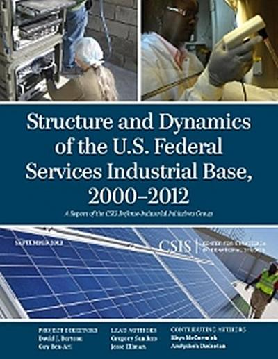 Structure and Dynamics of the U.S. Federal Services Industrial Base, 2000-2012