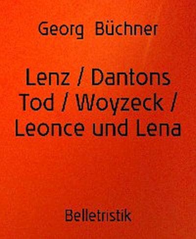 Lenz / Dantons Tod / Woyzeck / Leonce und Lena