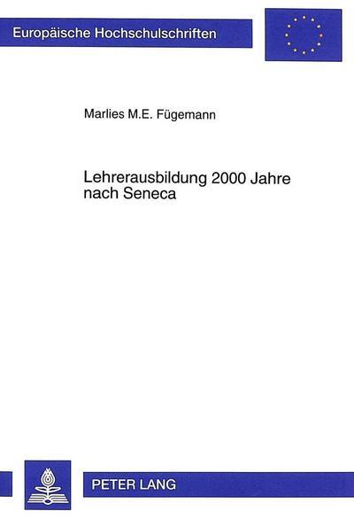 Lehrerausbildung 2000 Jahre nach Seneca