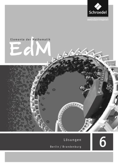 Elemente der Mathematik 6. Lösungen. Berlin / Brandenburg