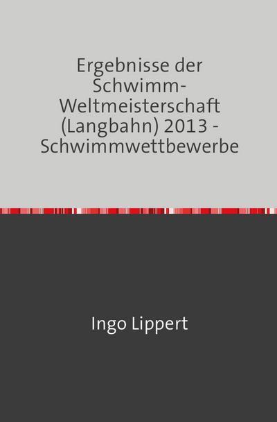 Ergebnisse der Schwimm-Weltmeisterschaft (Langbahn) 2013 - Schwimmwettbewerbe