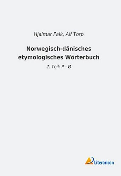 Norwegisch-dänisches etymologisches Wörterbuch: 2. Teil: P - Ø