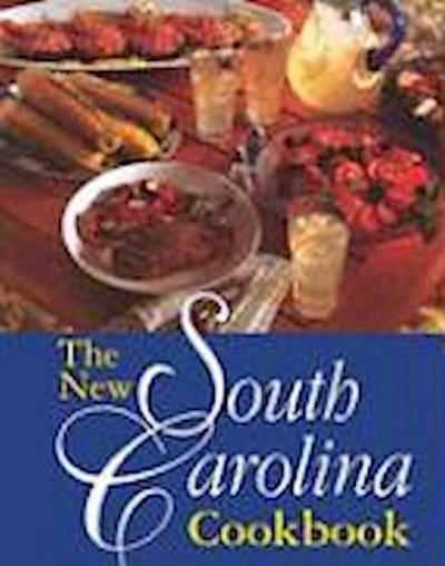 The New South Carolina Cookbook: S.C Family & Community Leaders