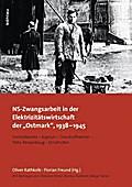 """NS-Zwangsarbeit in der Elektrizitätswirtschaft der """"Ostmark"""", 1938-1945"""