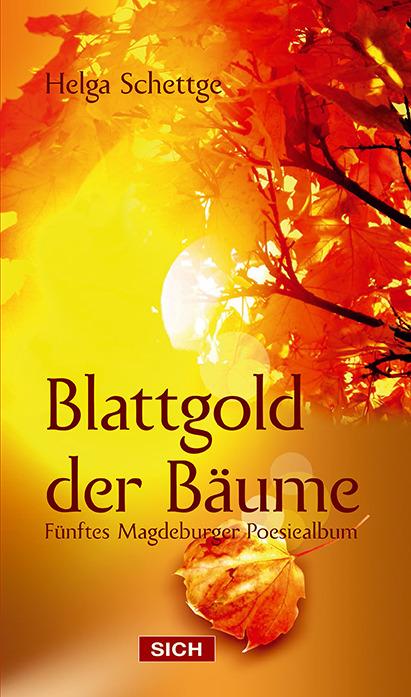 Helga Schettge ~ Blattgold der Bäume 9783942503334