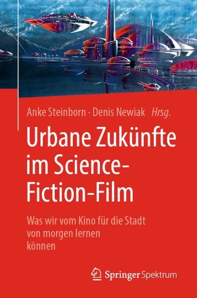 Urbane Zukünfte im Science-Fiction-Film