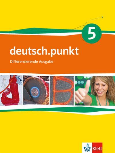 deutsch.punkt 5. Schülerbuch 9. Schuljahr. Differenzierende Ausgabe