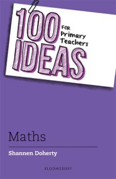 100 Ideas for Primary Teachers: Maths