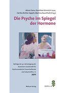 Die Psyche im Spiegel der Hormone; Beiträge der 40. Jahrestagung der Deutschen Gesellschaft für Psychosomatische Frauenheilkunde und Geburtshilfe (DGPFG e. V.); Deutsch