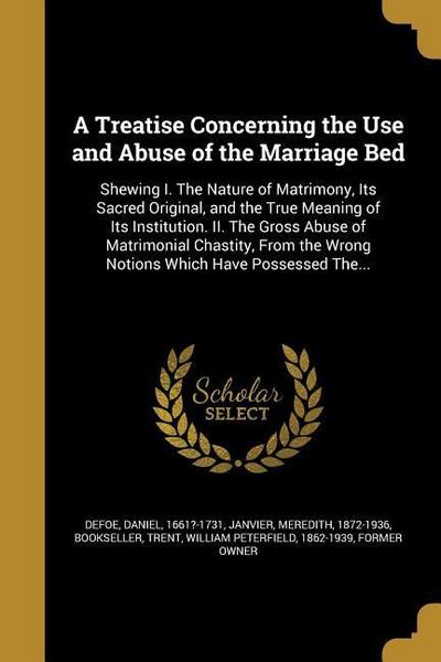 A Treatise Concerning the Use and Abuse of the Marriage Bed