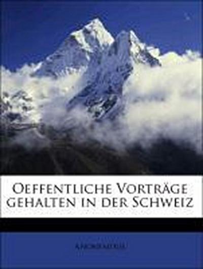 Oeffentliche Vorträge gehalten in der Schweiz