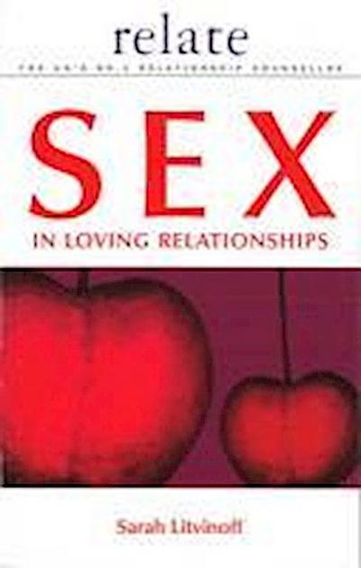 The Relate Guide to Sex in Loving Relationships