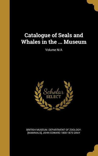 CATALOGUE OF SEALS & WHALES IN