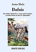 Dafnis: Des Schäfers Dafnis Fress-, Sauf- und Venuslieder. Lyrisches Porträt aus dem 17. Jahrhundert