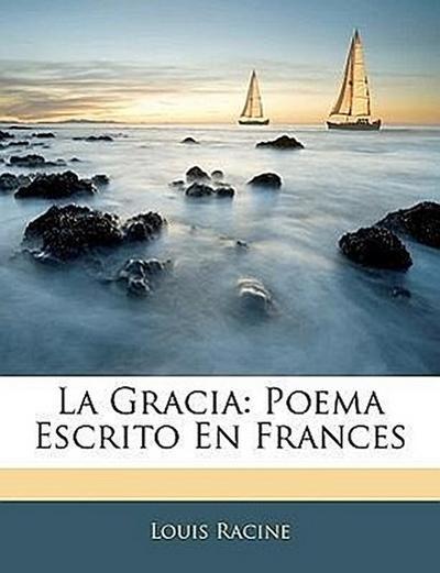La Gracia: Poema Escrito En Frances