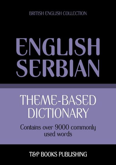 Theme-based dictionary British English-Serbian - 9000 words