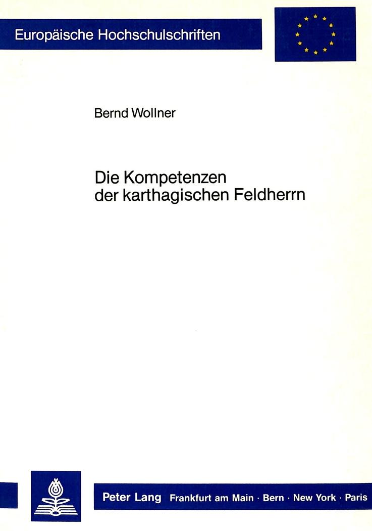 Die Kompetenzen der karthagischen Feldherrn, Bernd Wollner