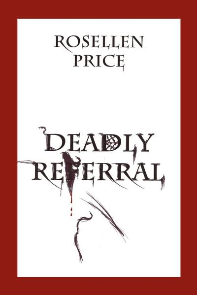 Deadly Referral