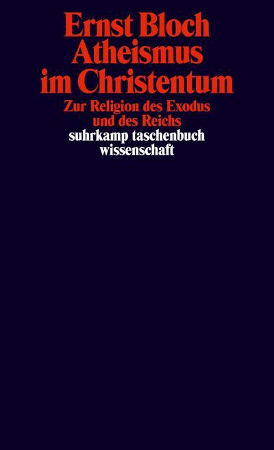 Atheismus im Christentum. Zur Religion des Exodus und des Reichs.