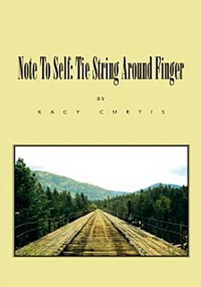 Note to Self: Tie String Around Finger