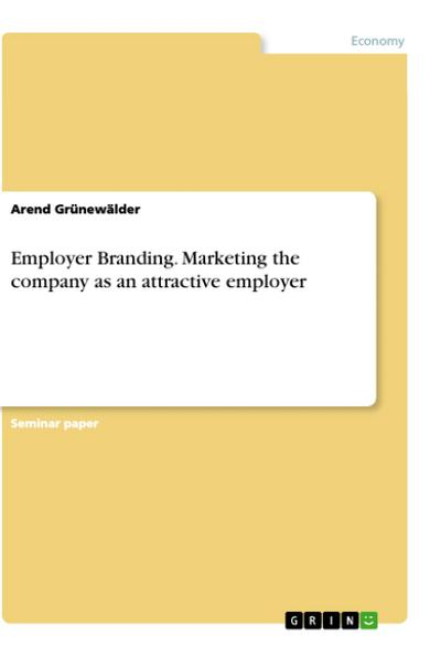 Employer Branding. Marketing the company as an attractive employer