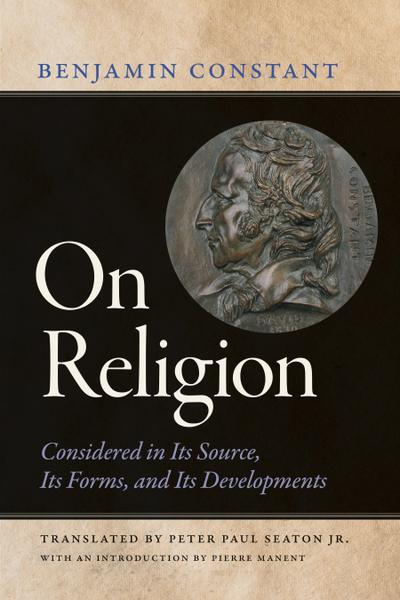 On Religion: Considered in Its Source, Its Forms, and Its Developments
