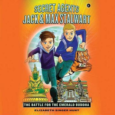 Secret Agents Jack and Max Stalwart: The Battle for the Emerald Buddha: Thailand: Book 1: The Battle for the Emerald Buddha: Thailand