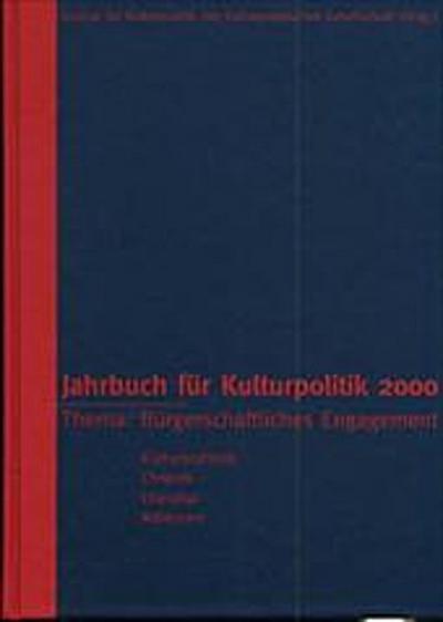 Jahrbuch für Kulturpolitik: 2000/1. Bürgerschaftliches Engagement: BD 1