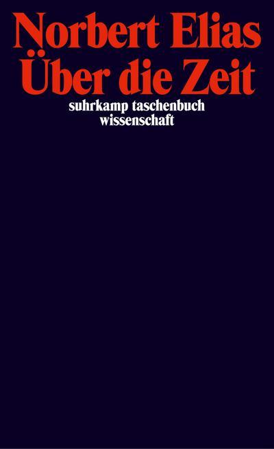 Über die Zeit: Arbeiten zur Wissenssoziologie II (suhrkamp taschenbuch wissenschaft)